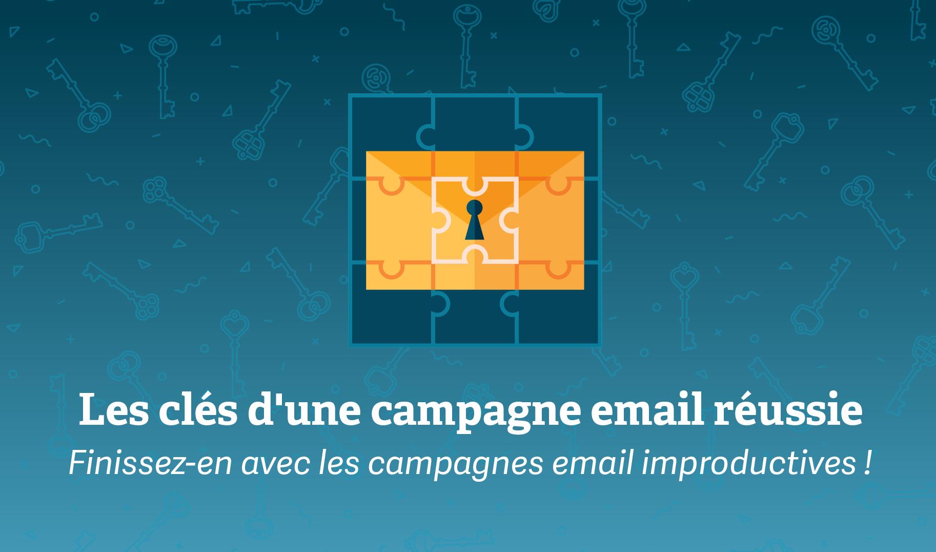 Les clés d'une campagne email réussie